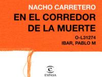 Bambú Producciones adquiere los derechos de 'En el corredor de la muerte', obra de Nacho Carretero